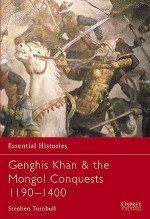 Genghis Khan & the Mongol Conquests 1190–1400