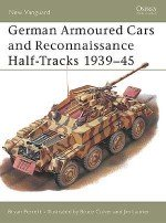 German Armoured Cars and Reconnaissance Half-Tracks 1939–45